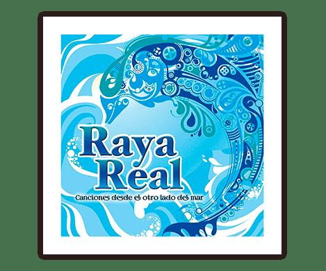Desde el otro lado del mar, Raya Real