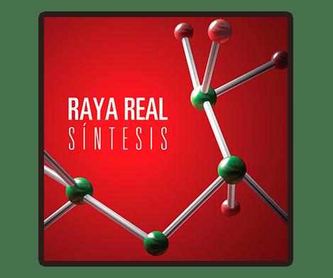 "Raya Real, ""Síntesis"""